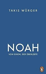 Noah – Von einem, der überlebte: Der Spiegel-Bestseller