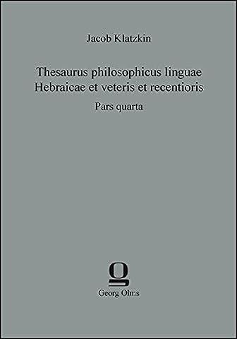 Thesaurus philosophicus linguae Hebraicae et veteris et recentioris: Pars quarta