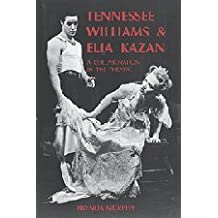 Tennessee Williams and Elia Kazan: A Collaboration in the Theatre