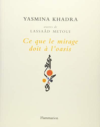 Ce que le mirage doit a l'oasis por Yasmina Khadra