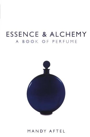 Essence and Alchemy: A Book of Perfume
