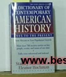 A Dictionary of Contemporary American History: 1945 to the Present (Signet)
