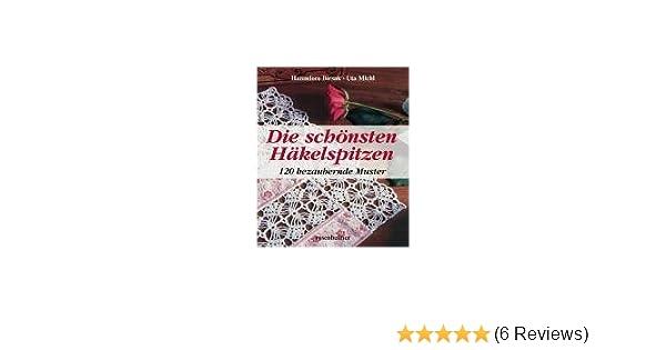 Die schönsten Häkelspitzen: 120 bezaubernde Muster: Amazon.de ...