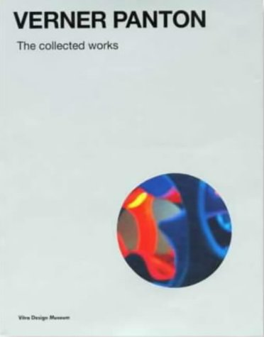 Verner Panton - The collected works (Vitra Design Museum)