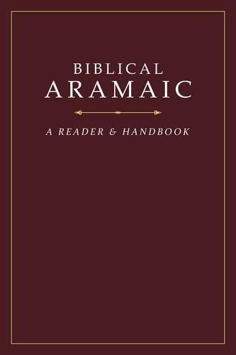 Biblical Aramaic: A Reader and Handbook