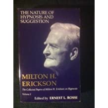 The Nature of Hypnosis and Suggestion (Collected Papers of Milton a. Erickson on Hypnosis) (v. 1) by Milton H. Erickson (1982-06-24)
