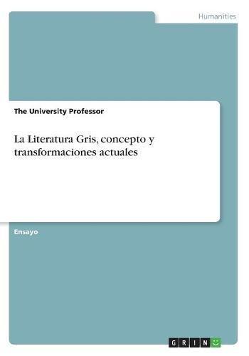 La Literatura Gris, concepto y transformaciones actuales por The University Professor