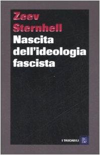 Nascita dell'ideologia fascista di Zeev Sternhell,G. Mori