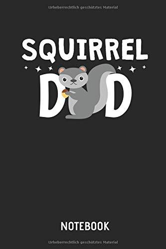 Squirrel Dad |  Notebook: Liniertes Eichhörnchen Notizbuch & Schreibheft für Männer & Jungen. Tolle Geschenk Idee für alle Eichhörnchen Freunde.