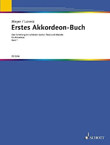 Erstes Akkordeon-Buch: Eine Sammlung der schönsten Lieder, Tänze und Märsche für Akkordeon. Band 1. Akkordeon.