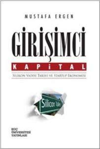 Girişimci Kapital: Silikon Vadisi Tarihi ve Startu