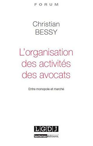 L'Organisation des activités des avocats.