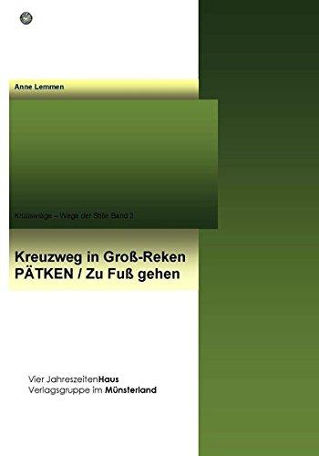 Der Kreuzweg in Groß Reken: Pätken/Zu Fuß gehen (Krüüswiäge)