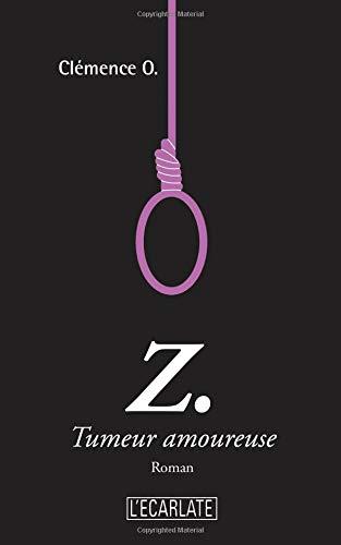 Z. Tumeur amoureuse par Clémence O.