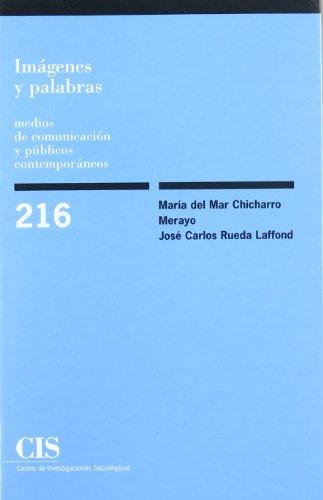 Imágenes y palabras: Medios de comunicación y públicos contemporáneos (Monografías) por M.ª del Mar Chicharro Merayo