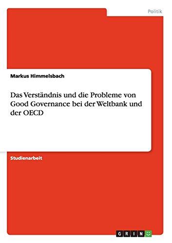 Das Verständnis und die Probleme von Good Governance bei der Weltbank und der OECD