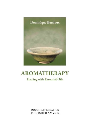 Aromatherapy. Healing With Essential Oils