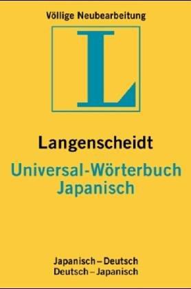 Langenscheidts Universal-Wörterbuch Japanisch : japanisch-deutsch, deutsch-japanisch ; in lateinischer Umschrift/[bearb. von Wolfgang Lemm unter Mitw. der Langenscheidt-Red.]