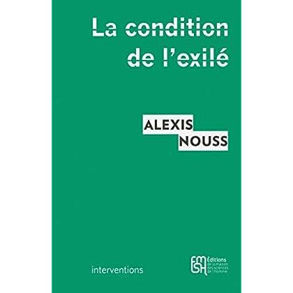 La condition de l'exilé: Penser les migrations contemporaines (Interventions)