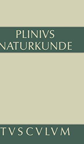 Naturkunde / Naturalis historia libri XXXVII: Medizin und Pharmakologie: Heilmittel aus dem Pflanzenreich (Sammlung Tusculum)