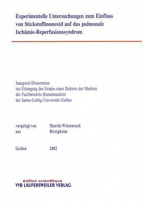Experimentelle Untersuchungen zum Einfluss von Stickstoffmonoxid auf das pulmonale Ischämie-Reperfusionssyndrom