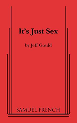 It's Just Sex por Jeff Gould