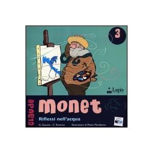 Claude Monet. Riflessi d'acqua