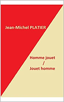 Homme jouet / Jouet homme par [Platier, Jean-Michel]