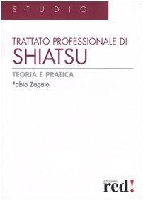 Trattato professionale di shiatsu. teoria e pratica. ediz. illustrata