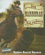 Las Carreras del Rodeo (Todo Sobre El Rodeo/All About the Rodeo) por Lynn M. Stone