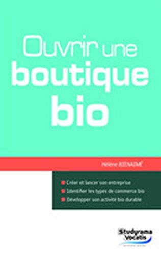Ouvrir une boutique bio par Hélène Bienaimé