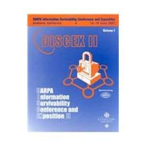 Discex'01: Darpa Information Survivability Conference & Exposition Ii, 12-14 June 2001, Anaheim, California : Proceedings: Discex'01 : Proceedings, 12-14 June 2001, Anaheim, California), V.1-2 -