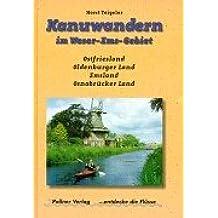Kanuwandern im Weser-Ems-Gebiet - Ostfriesland Oldenburger Land Emsland Osnabrücker Land