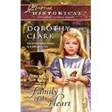 Family of The Heart (Steeple Hill Love Inspired Historical #15) by Dorothy Clark (2008-09-09)