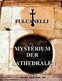 Fulcanelli. Mysterium der Kathedralen