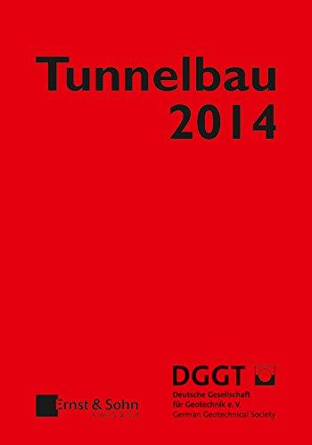 Tunnelbau 2014: Kompendium der Tunnelbautechnologie Planungshilfe für den Tunnelbau (Taschenbuch Tunnelbau)