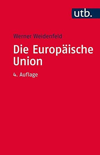 Die Europäische Union (Grundzüge der Politikwissenschaft, Band 3347)