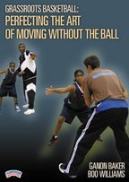 Ganon Baker: Grassroots Basketball: Perfecting the Art of Moving without the Ball (DVD)