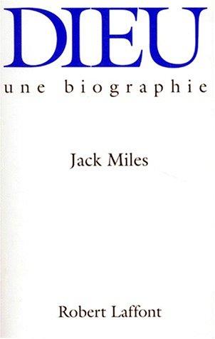 DIEU UNE BIOGRAPHIE par JACK MILES