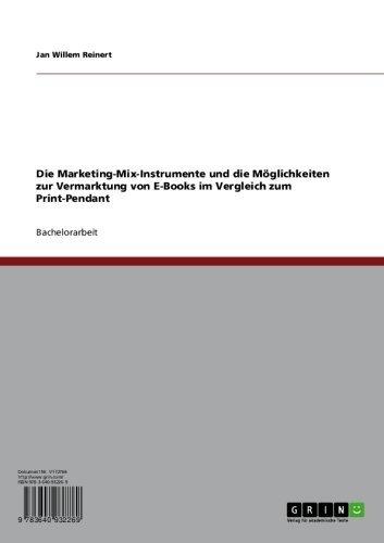 Die Marketing-Mix-Instrumente und die Möglichkeiten zur Vermarktung von E-Books im Vergleich zum Print-Pendant