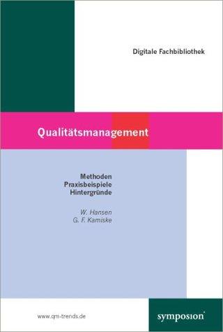 Qualitätsmanagement. Methoden, Praxisbeispiele, Hintergründe - Digitale Fachbibliothek