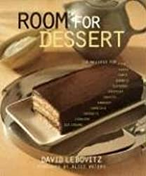 Room for Dessert: 110 Recipes for Cakes, Custards, Souffles, Tarts, Pies, Cobblers, Sorbets, Sherbets, Ice Creams, Cookies, Candies, and