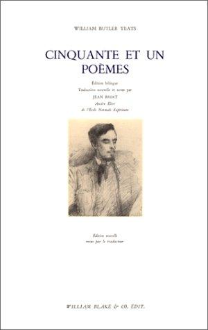 Cinquante et un poèmes. Bilingue par William-Butler Yeats