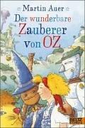 Der wunderbare Zauberer von Oz: Nach dem Roman von L. Frank Baum (Von Zauberer Oz Der Neue)