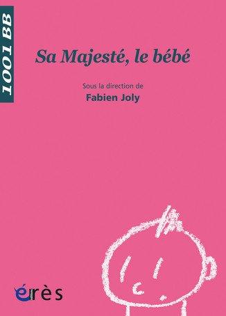 Sa Majesté, le bébé par Fabien Joly, Collectif