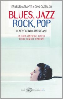 Blues, Jazz, Rock, Pop. Il Novecento americano