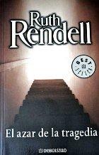 Azar De La Tragedia, El (Bestseller (debolsillo)) por Ruth Rendell