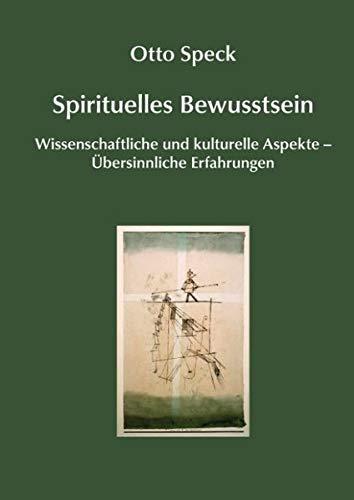 Spirituelles Bewusstsein: Wissenschaftliche und kulturelle Aspekte - Übersinnliche Erfahrungen