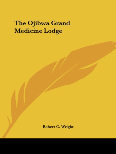 The Ojibwa Grand Medicine Lodge Cover Image