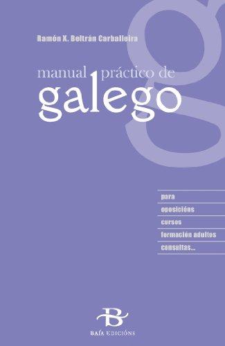 Manual práctico de galego (Manuais de galego e dicionarios) por Ramón Beltrán Carballeira